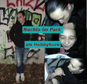 Nachts im Park als Hobbyhure unterwegs