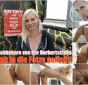 Die Hobbyhure von der Herbertstra�e � Blank in die Fotze gefickt!