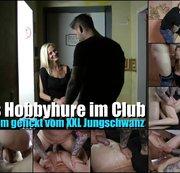 Die Hobbyhure im Club � Extrem gefickt vom XXL Jungschwanz