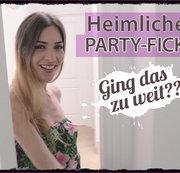 Heimlicher Party-Fick! Ging das zu weit?!