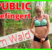 Im Wald gefingert! Extrem Public!!!