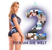 Komplette DVD: Fick um die Welt Teil 1/2| Anny Aurora