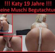 Girl 023 / Katy 19 Jahre!!! Muschi Check