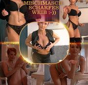 Mischmasch: scharfes Weib :-))