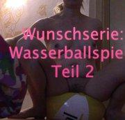 Wunschserie - Wasserballspiele Teil 2