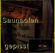 Im Saunaofen gepisst