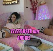 Telefonsex mit Andre !