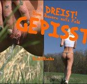 DREIST dem Bauern aufs Feld GEPISST