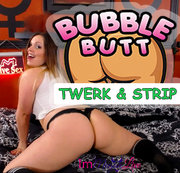Bubble Butt Twerk & Strip