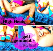 In bunten H*GH-HEELS GEIL GEMACHT - ... Akku platt!