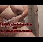 BIG BOOB´s & Große Naturtitten  mit CremeDusche @ Siva-Maus95D