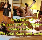 Urlaubsfick 2 - Ich gehe auf das Zimmer meines Lovers - der #EheCucki filmt und wichst