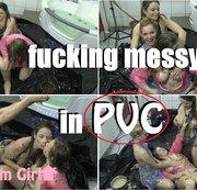 fucking messy in PVC