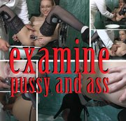 examine pussy and ass