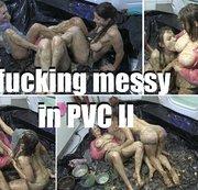 fucking messy in PVC II