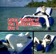 Latex holiday of The Rubberbitch. Day 1