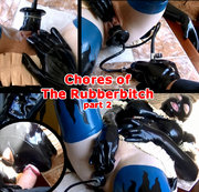 Chores of The Rubberbitch. Part 2.