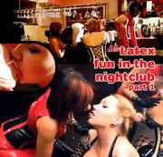 Latex fun in the nightclub (part 1)