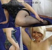 Reife Frau flirtet mit dir :)