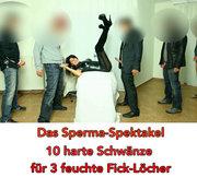 Das Sperma-Spektakel. 10 harte Schwänze für 3 feuchte Fick-Löcher