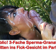 Public! 3-Fache Sperma-Granate ins Fick-Gesicht im Park!