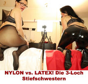 NYLON vs. LATEX! Die 3-Loch Stiefschwestern