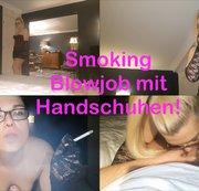 Smoking Blowjob mit Handschuhen!