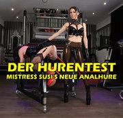 Mistress Susi und die neue Analhure !