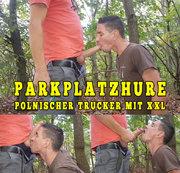 Parkplatzhure * Polnischer Trucker mit XXL