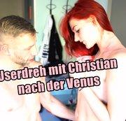 Userdreh mit Christian. Nach der Venus gefickt.