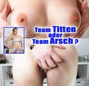 Team TITTEN oder Team ARSCH