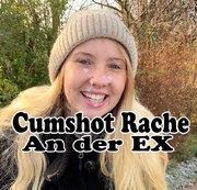 Cumshot Rache an der EX