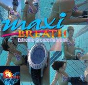 MaxiBreath -Extreme Grenzerfahrung