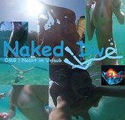 Naked Dive - OMG! Nackt im Urlaub