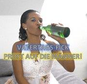 Männertag -Fick - Prost auf die Männer!
