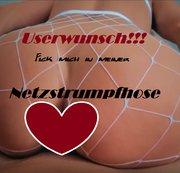 Userwunsch!!!Fick mich in meiner Netzstrumpfhose