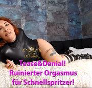 Ruinierter Orgasmus! Tease & Denial  Lektion für Schnellspritzer!   by Lady_Demona