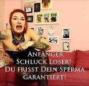 Anfänger- Schluck Loser! Du frisst Dein Sperma, garantiert! | by Lady_Demona