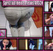 Spritz auf meinen Jeans ARSCH