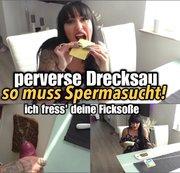 perverse Drecksau - So muss Spermasucht !