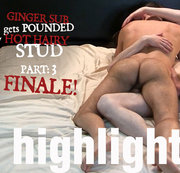Ginger Sub Gets Pounded by Hot Hairy Stud. Part 3:Finale HIGHLIGHTS