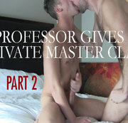 Professor Gives a Private Master Class Part 2