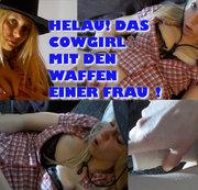 HELAU! Das Cowgirl mit den Waffen einer Frau!
