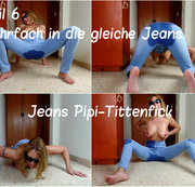 Teil 6. Jeans Pipi-Tittenfick