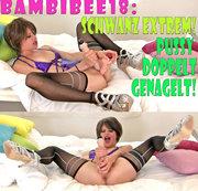 BambiBee18: Schwanz extrem - Pussy doppelt genagelt!