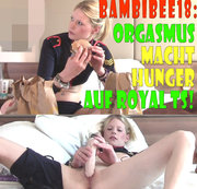 BambiBee18: Orgasmus macht Hunger auf Royal TS!