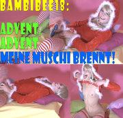 BambiBee18: Advent, Advent, meine Muschi brennt!