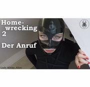 Homewrecking 2 - Der Anruf