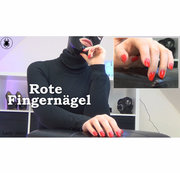 Rote Fingernägel  -  Red Nails