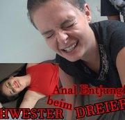 SCHWESTER ANAL ENTJUNGFERT beim DREIER!!!